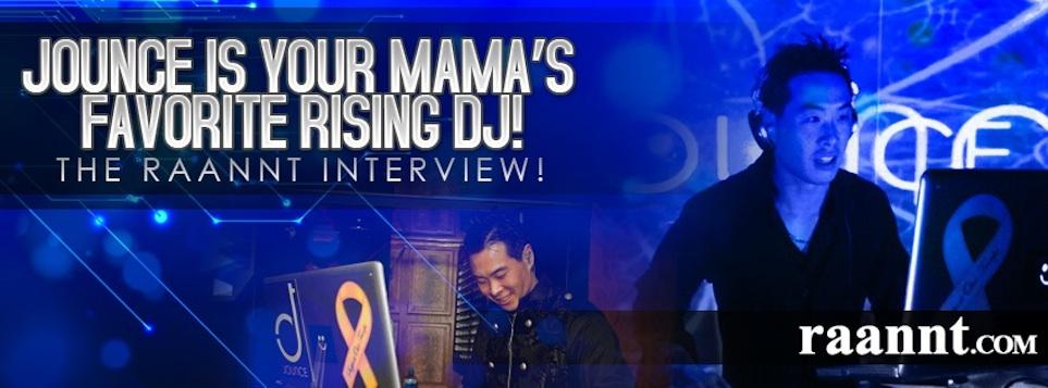 20130601-DJ-Jounce-Raannt-Interview